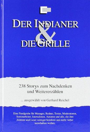 Der Indianer & Die Grille: 238 Storys zum Nachdenken und Weitererzählen