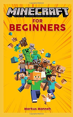 Minecraft For Beginners: Beginner's Guide with Exclusive Tips and Tricks to Become an Expert