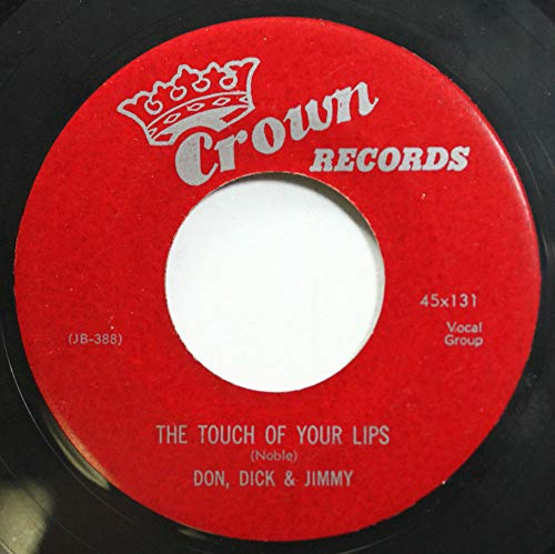 Don, Dick & Jimmy 45 RPM The Touch Of Your Lips / I Go To You