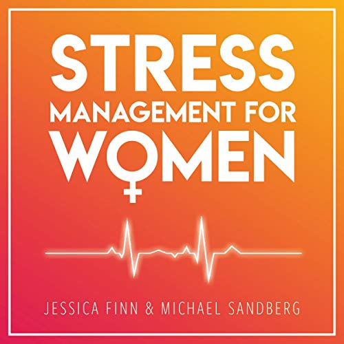 Stress Management for Women: From Chaos to Harmony     Create a Good Flow in Your Work and Relationship              By:                                                                                                                                 Jessica Finn,                                                                                        Michael Sandberg                               Narrated by:                                                                                                                                 Denice Stradling                      Length: 3 hrs and 24 mins     Not rated yet     Overall 0.0