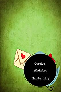 Cursive Alphabet Handwriting: Cursive Strokes Worksheets. Handy 6 in by 9 in Notebook Journal . A B C in Uppercase & Lower Case. Dotted, With Arrows And Plain