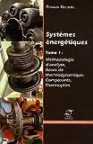 Systèmes énergétiques. Tome 1. Méthodologie d'analyse, bases de thermodynamique, composants, thermoptim