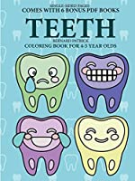 Coloring Book for 4-5 Year Olds (Teeth)