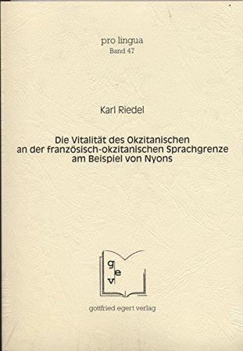 Die Vitalität des Okzitanischen an der französisch-okzitanischen Sprachgrenze am Beispiel von Nyons (Pro Lingua)