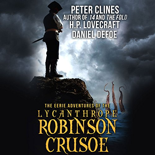 The Eerie Adventures of the Lycanthrope Robinson Crusoe cover art