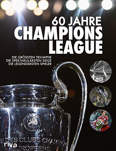 60 Jahre Champions League: Die größten Triumphe. Die spektakulärsten Siege. Die legendärsten Spieler