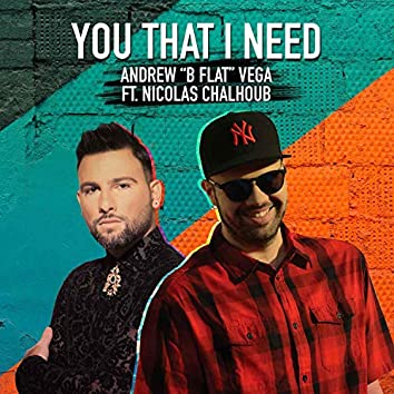 You That I Need (feat. Nicolas Chalhoub)