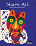 Naive Art (Schools & Movements) by Natalia Brodskaya (1999-09-01)