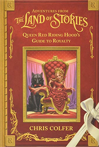 Compare Textbook Prices for Adventures from the Land of Stories: Queen Red Riding Hood's Guide to Royalty Illustrated Edition ISBN 9780316383363 by Colfer, Chris