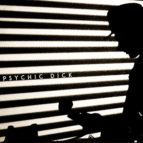 Psychic Dick