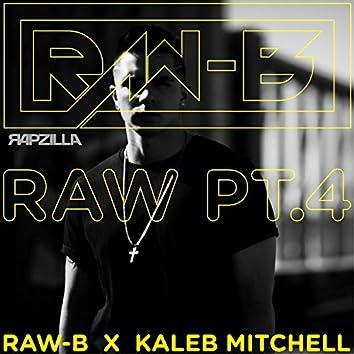 RAW Pt. 4 (feat. Kaleb Mitchell)