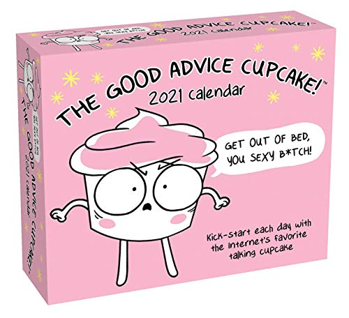 The Good Advice Cupcake 2021 Day-to-Day Calendar: Get Out of Bed You Sexy B*tch!