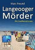 Langeooger Mörder. Ostfrieslandkrimi von  Marc Freund
