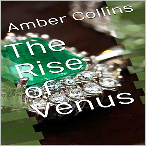 The Rise of Venus Audiobook By Amber Collins cover art