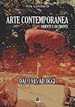 Permalink to Arte Contemporanea, Oriente/Occidente – dal 1945 ad oggi PDF