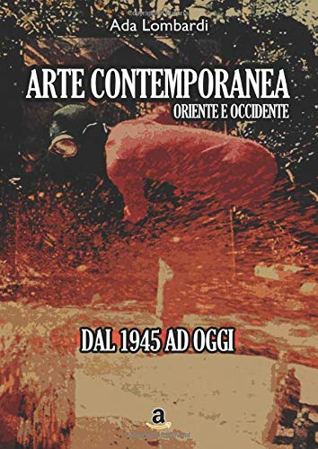Arte Contemporanea, Oriente/Occidente - dal 1945 ad oggi