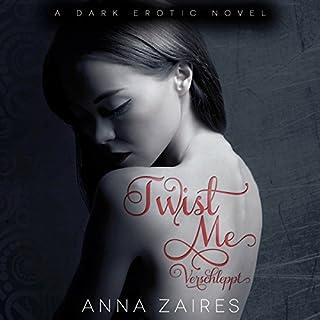 Twist Me     Verschleppt              Autor:                                                                                                                                 Anna Zaires                               Sprecher:                                                                                                                                 Nina Schoene                      Spieldauer: 8 Std. und 1 Min.     561 Bewertungen     Gesamt 4,2