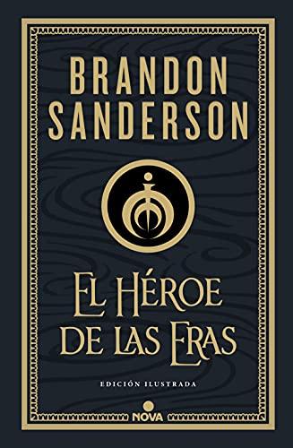 El Héroe de las Eras (Nacidos de la Bruma-Mistborn [edición ilustrada] 3)