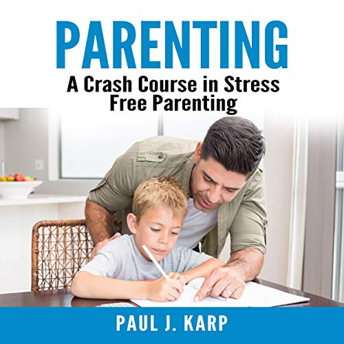 『Parenting: A Crash Course in Stress Free Parenting』のカバーアート