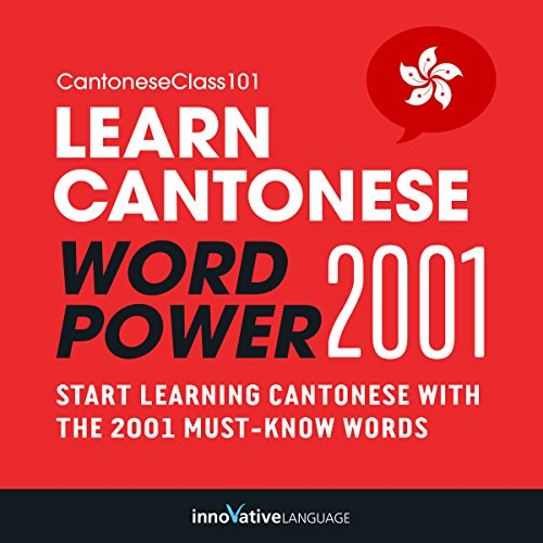 Learn Cantonese: Word Power 2001     Intermediate Cantonese #4              De :                                                                                                                                 Innovative Language Learning                               Lu par :                                                                                                                                 CantoneseClass101.com                      Durée : 3 h et 4 min     Pas de notations     Global 0,0