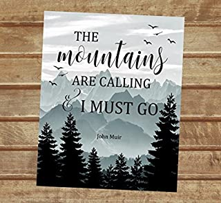 The Mountains Are Calling And I Must Go - John Muir Quote Art Print, Mountains And Pine Trees Art Print, Mountains Wall Decor, Unframed Print, 8