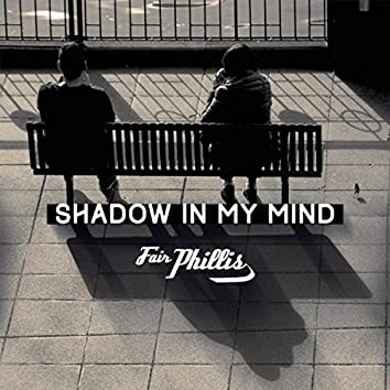 Shadow in My Mind