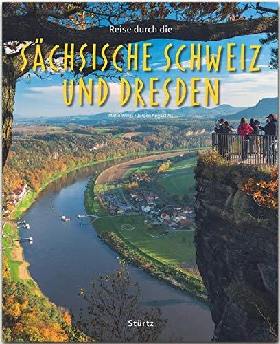 Reise durch die Sächsische Schweiz und Dresden: Ein Bildband mit über 175 Bildern auf 140 Seiten - STÜRTZ-Verlag: Ein Bildband mit über 175 Bildern auf 136 Seiten - STÜRTZ-Verlag