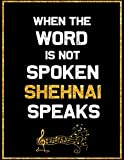 When the Word is not Spoken Shehnai Speaks: Blank Sheet Shehnai  Wide Staff Manuscript Paper Notebook For Kids  6 Large Staves Per Page 8  x 11, 60 Sheets, 120 Pages