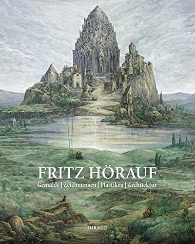Fritz Hörauf: Ölbilder, Zeichnungen, Graphiken, Plastiken, Architektur
