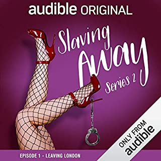 Ep. 1: Leaving London (Slaving Away Series 2) cover art