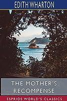 The Mother's Recompense (Esprios Classics)