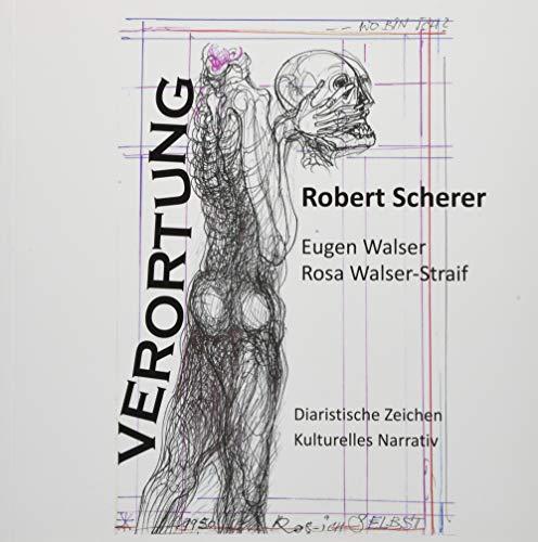 Verortung - Robert Scherer: Diaristische Zeichen - Kulturelles Narrativ