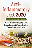 ANTI-INFLAMMATORY DIET 2020: THIS BOOK INCLUDES, Anti-Inflammatory Diet Cookbook & Clean Eating Cookbook and Diet