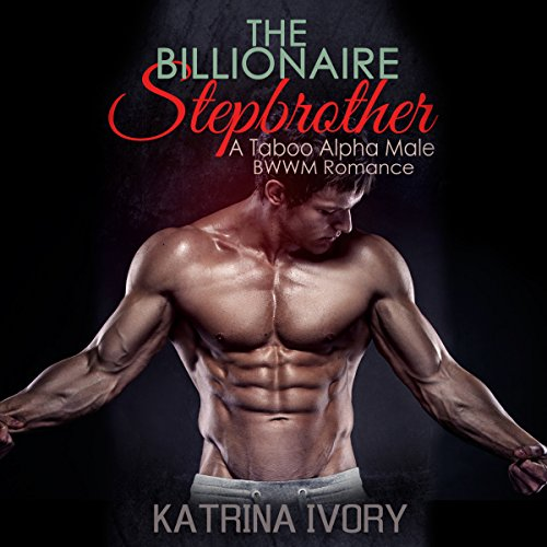 The Billionaire Stepbrother audiobook cover art