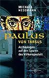 Paulus von Tarsus: Archäologen auf den Spuren des Völkerapostels - Michael Hesemann