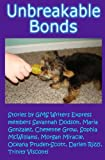 Unbreakable Bonds: A collection of animal-related stories written by teens.