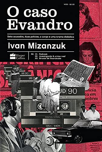 O caso Evandro: Sete acusados, duas polícias, o corpo e uma trama diabólica