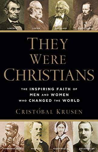 Compare Textbook Prices for They Were Christians: The Inspiring Faith of Men and Women Who Changed the World  ISBN 9780801016578 by Krusen, Cristóbal