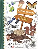 Nature Journal for Little Explorers: Nature Log Book for Kids  Outdor Activities for Children  Sketching, Journaling, Exploring and Recording Workbook  Nature Scavenger Hunt