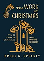 The Work of Christmas: The 12 Days of Christmas with Howard Thurman