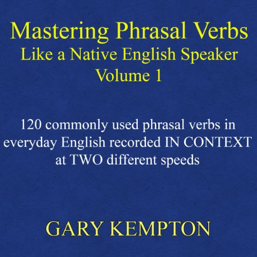 Mastering Phrasal Verbs like a Native English Speaker cover art