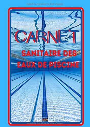 Carnet sanitaire des eaux de piscine: Entretien et suivi de la qualité des eaux de bassin permet le control complet de la qualité de l'eau des bassins