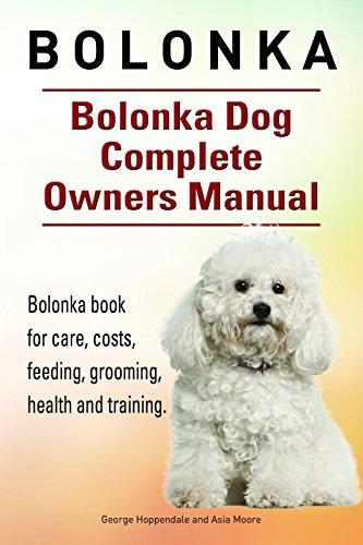 Bolonka Dog. Bolonka dog book for care, costs, feeding, grooming, health and...