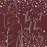 Ihr seid auf dem Weg: Ein frei gestaltbares DIY Schwangerschaftstagebuch für werdende Mütter von Mehrlingen (Bullet Journals - Schwangerschaft, Band 2)