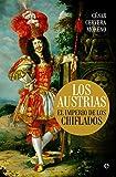Los Austrias: El imperio de los chiflados (Historia)