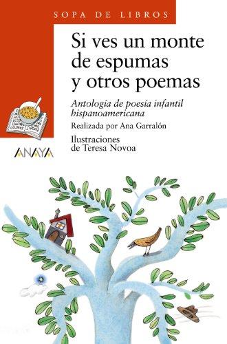 Si ves un monte de espumas y otros poemas: Antología de poesía...