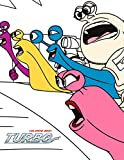 Turbo Coloring Book: GREAT Coloring Book for Any Kid to Entertain at Home with 50+ GIANT PAGES and EXCLUSIVE ILLUSTRATIONS!