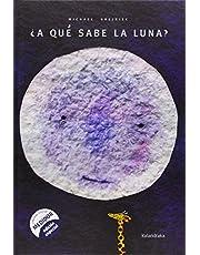 ¿A qué sabe la luna? (libros para soñar)