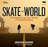 Skate the World: Photographing One World of Skateboarding - Jonathan Mehring