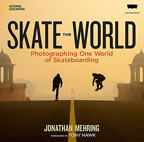 Skate The World [Idioma Inglés]: Photographing One World of Skateboarding